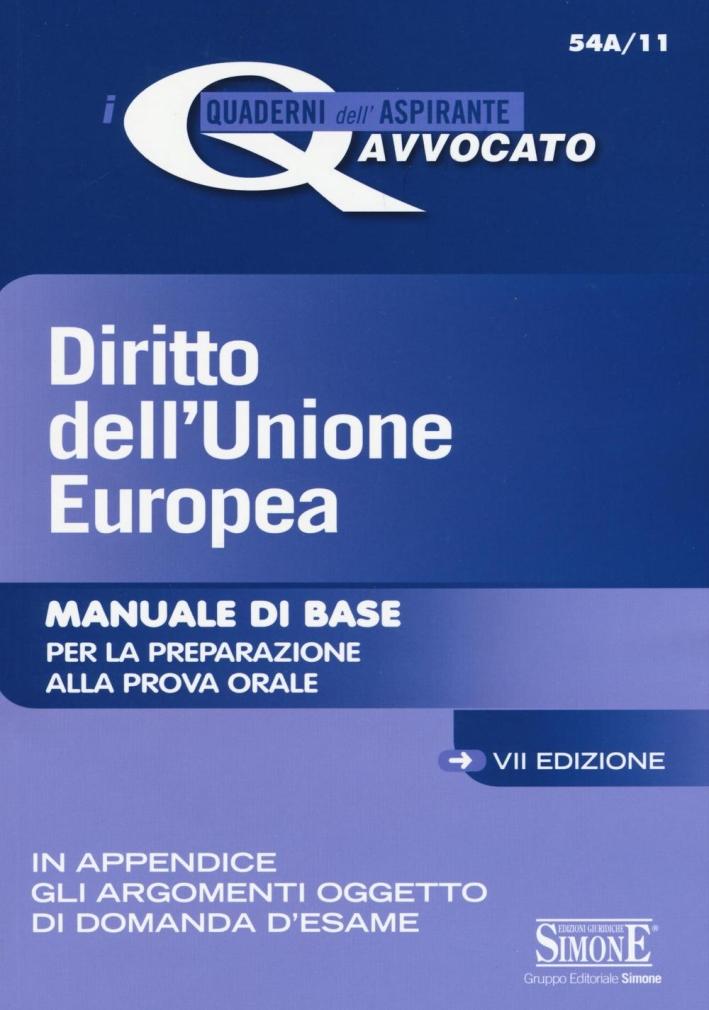 Diritto dell'Unione Europea. Manuale di base per la preparazione alla prova orale.