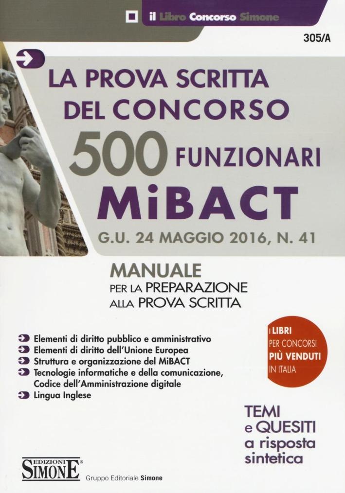 500 funzionari MiBACT. La prova scritta del concorso. Manuale per la preparazione alla prova scritta.