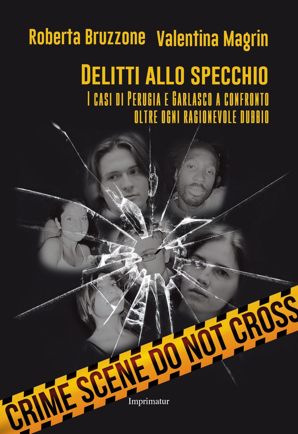 Delitti allo specchio. I casi di Perugia e Garlasco a confronto oltre ogni ragionevole dubbio