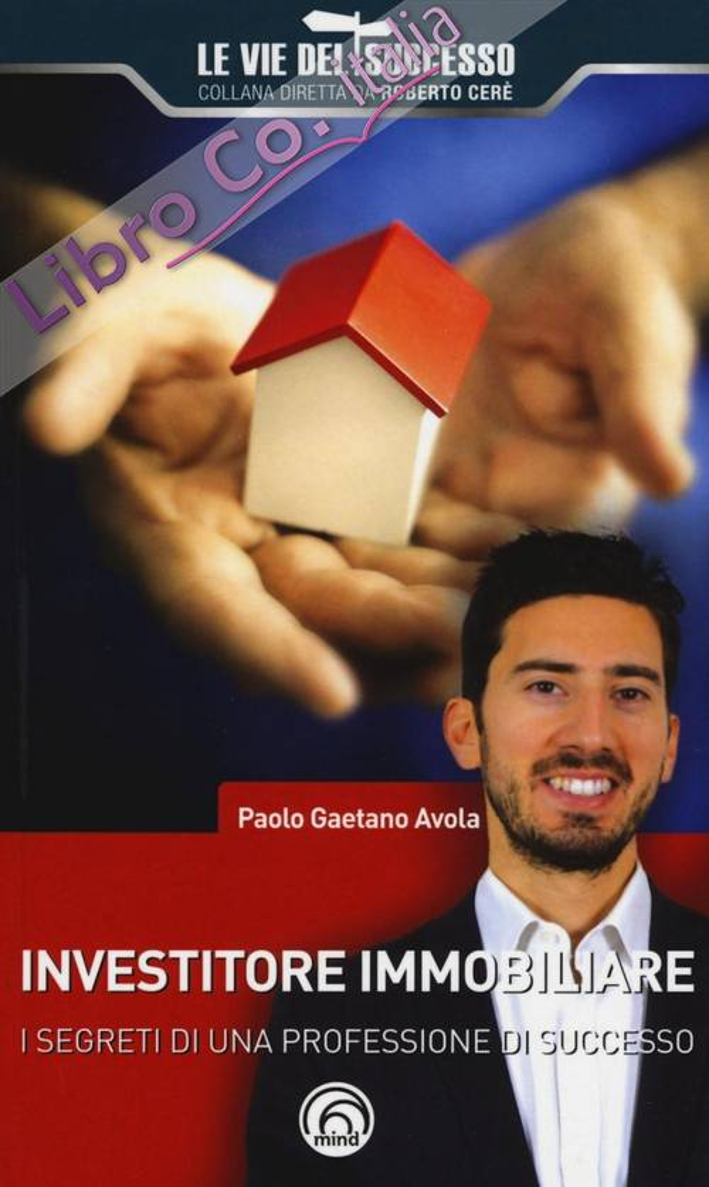 Investitore immobiliare. I segreti di una professione di successo