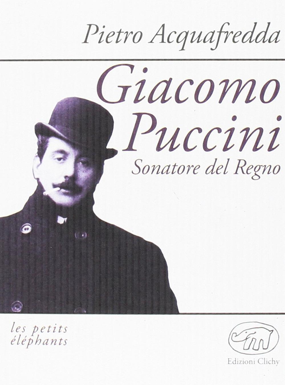 Giacomo Puccini. Sonatore del regno.