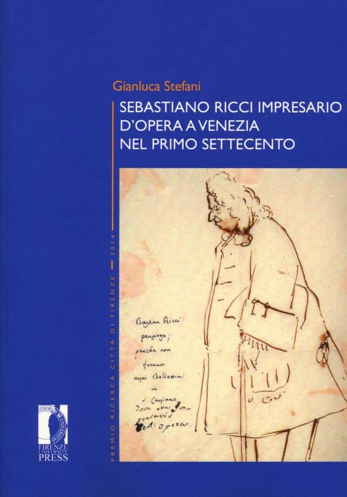 Sebastiano Ricci impresario d'opera a Venezia nel primo Settecento.