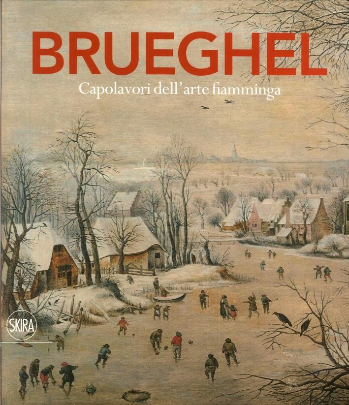 Brueghel. Capolavori Dell'Arte Fiamminga.