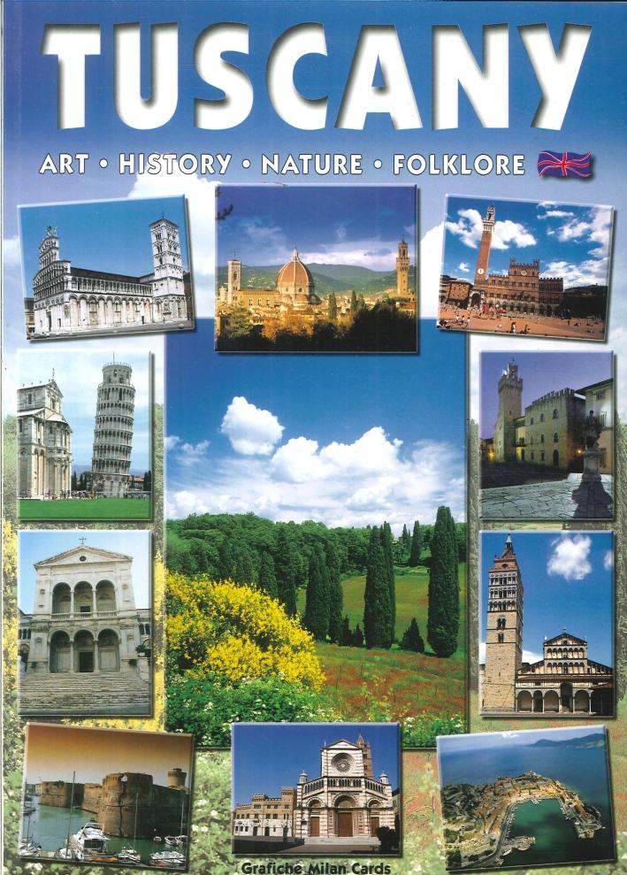 Tuscany. Art, History, Nature, Folklore.