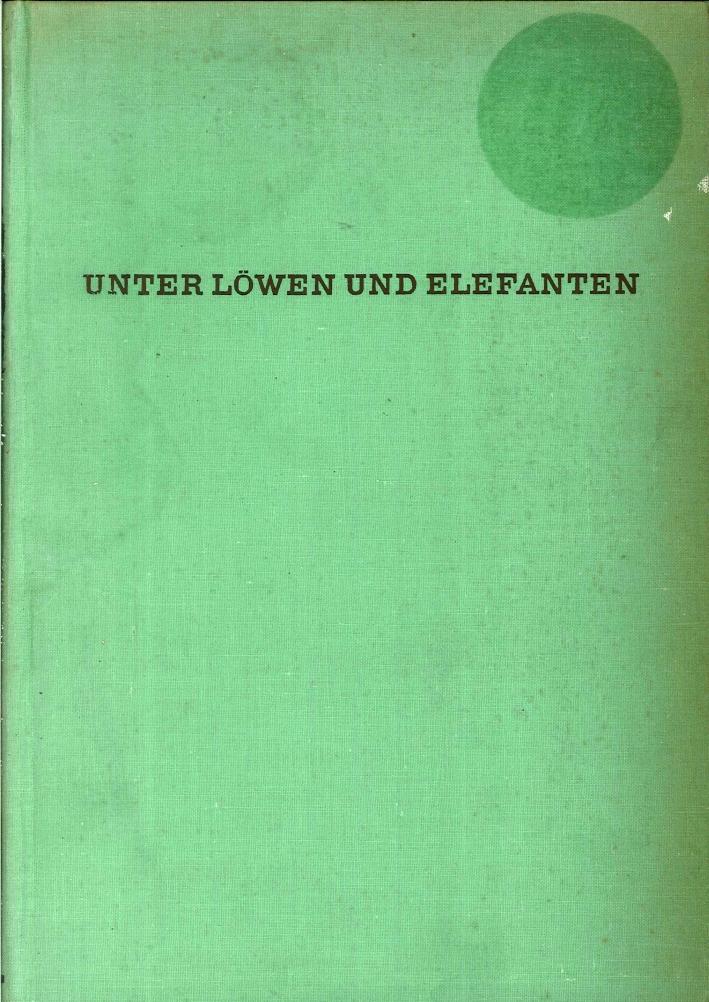 Unter Lowen Und Elefanten.