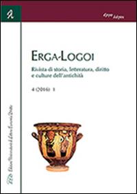 Erga-logoi. Rivista di storia, letteratura, diritto e culture dell'antichità (2016). Vol. 1.