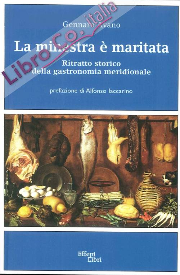 La Minestra è Maritata. Ritratto Storico della Gastronomia Meridionale.