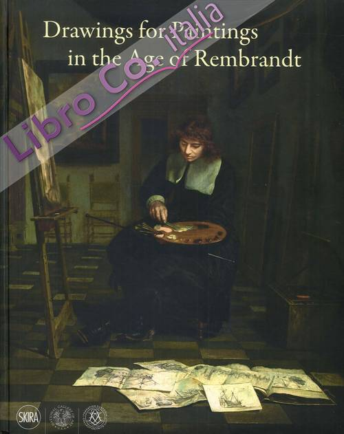 Drawings for Paintings in the Age of Rembrandt.
