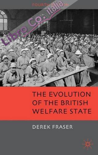 Evolution of the British Welfare State.
