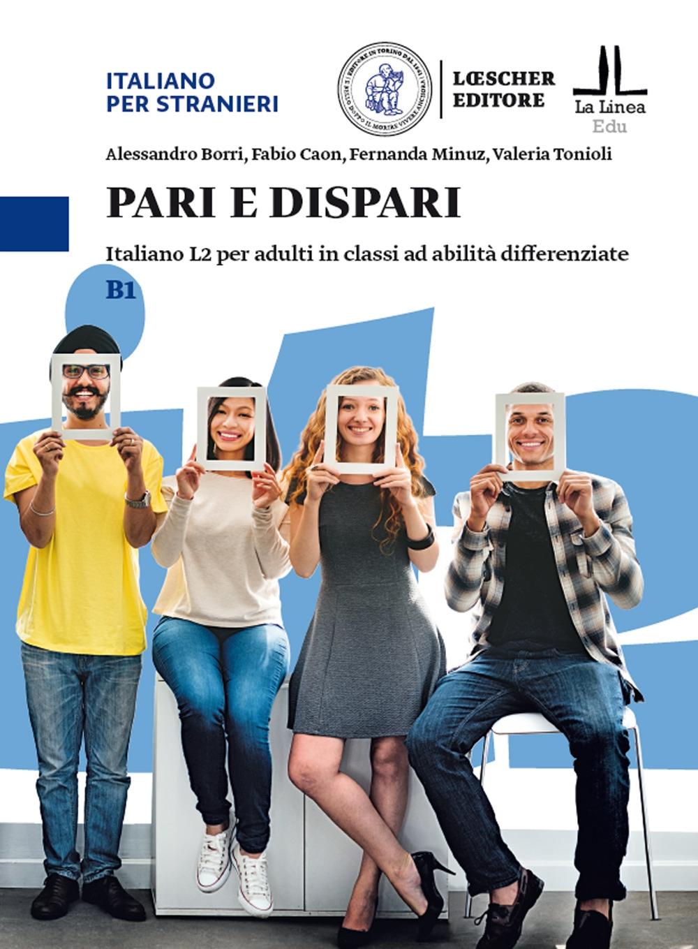 Pari e dispari. Corso di italiano per classi con studenti multiabilità. Livello B1.
