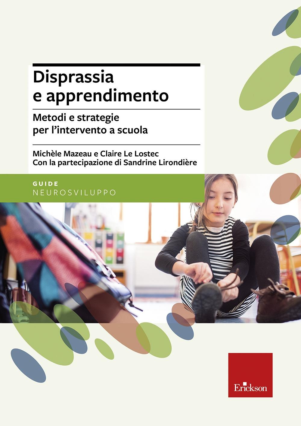 Disprassia e apprendimento. Metodi e strategie per l'intervento a scuola.