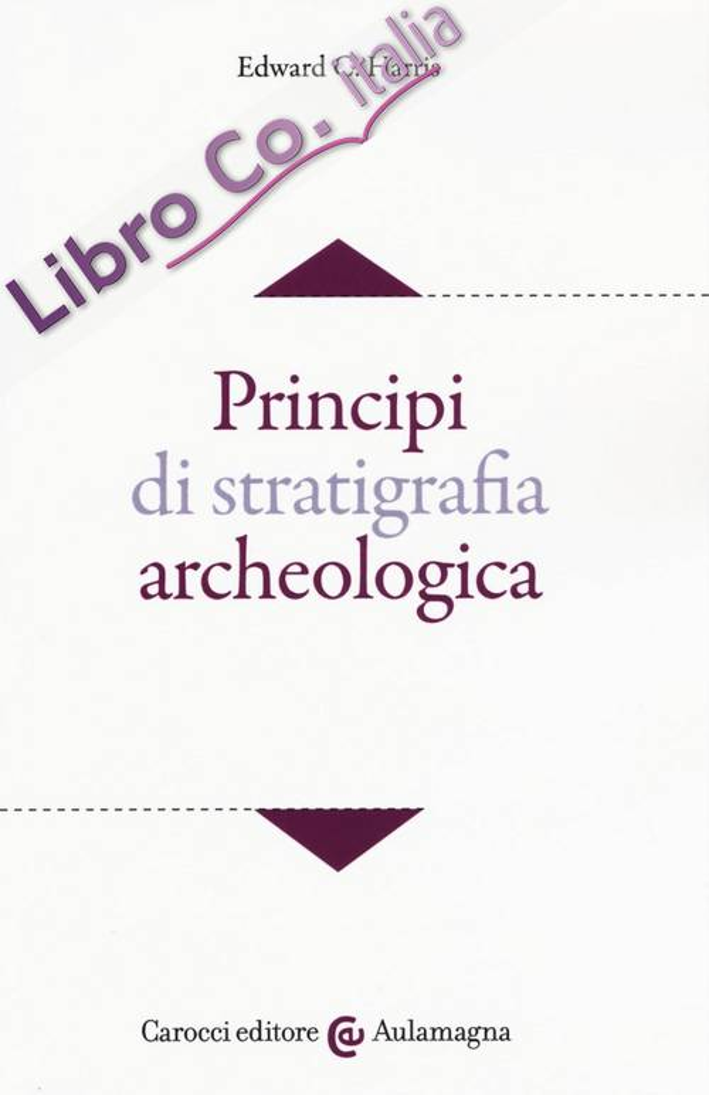 Principi di stratigrafia archeologica.