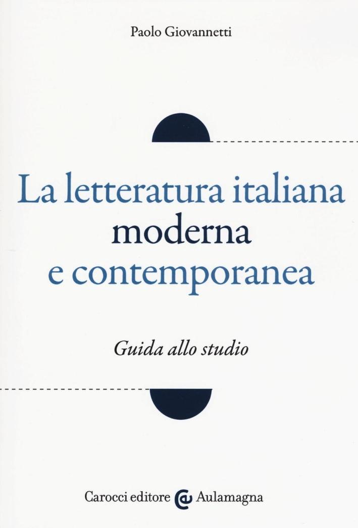 La letteratura italiana moderna e contemporanea.