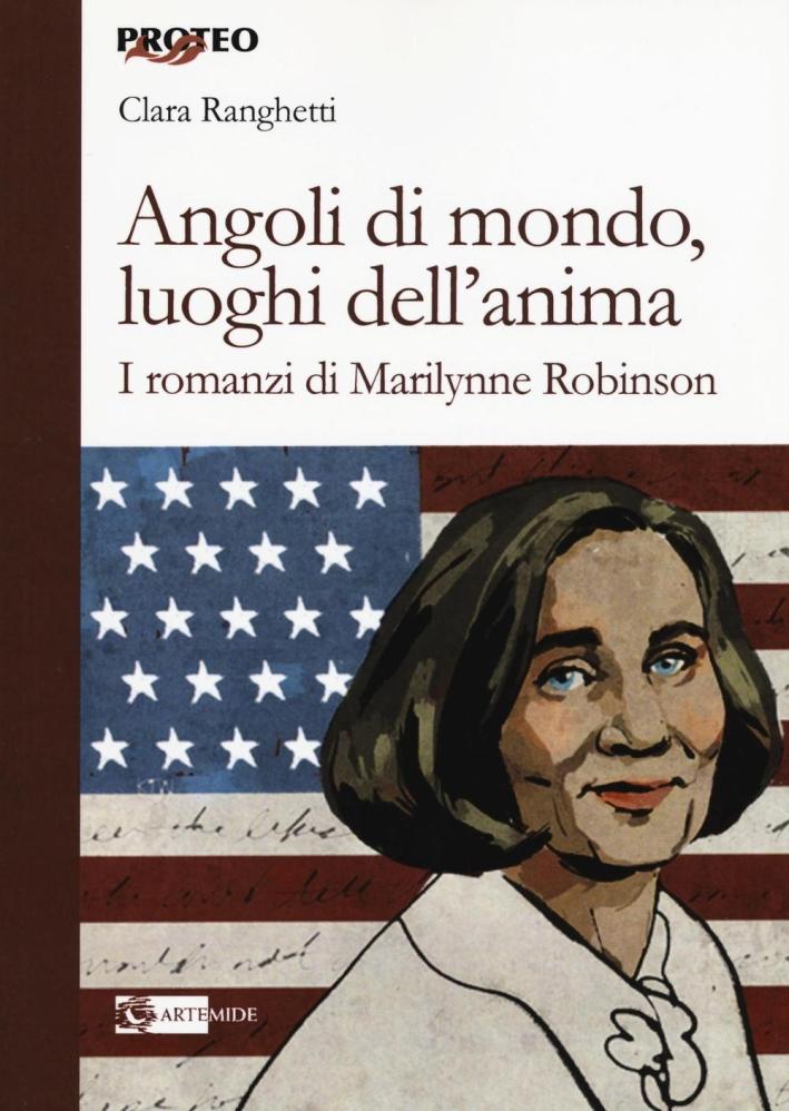 Angoli di mondo, luoghi dell'anima. I romanzi di Marilynne Robinson.