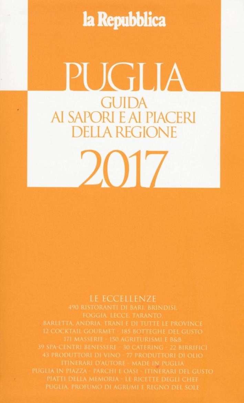 Puglia. Guida ai sapori e ai piaceri della regione 2017.
