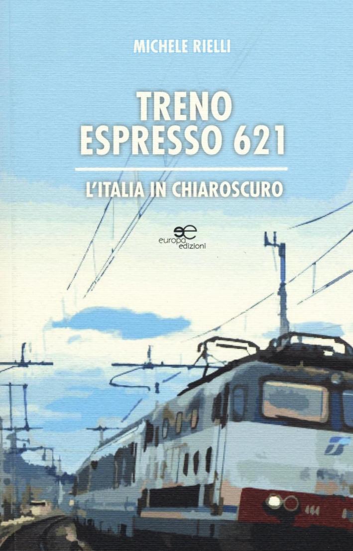 Treno espresso 621. L'Italia in chiaroscuro