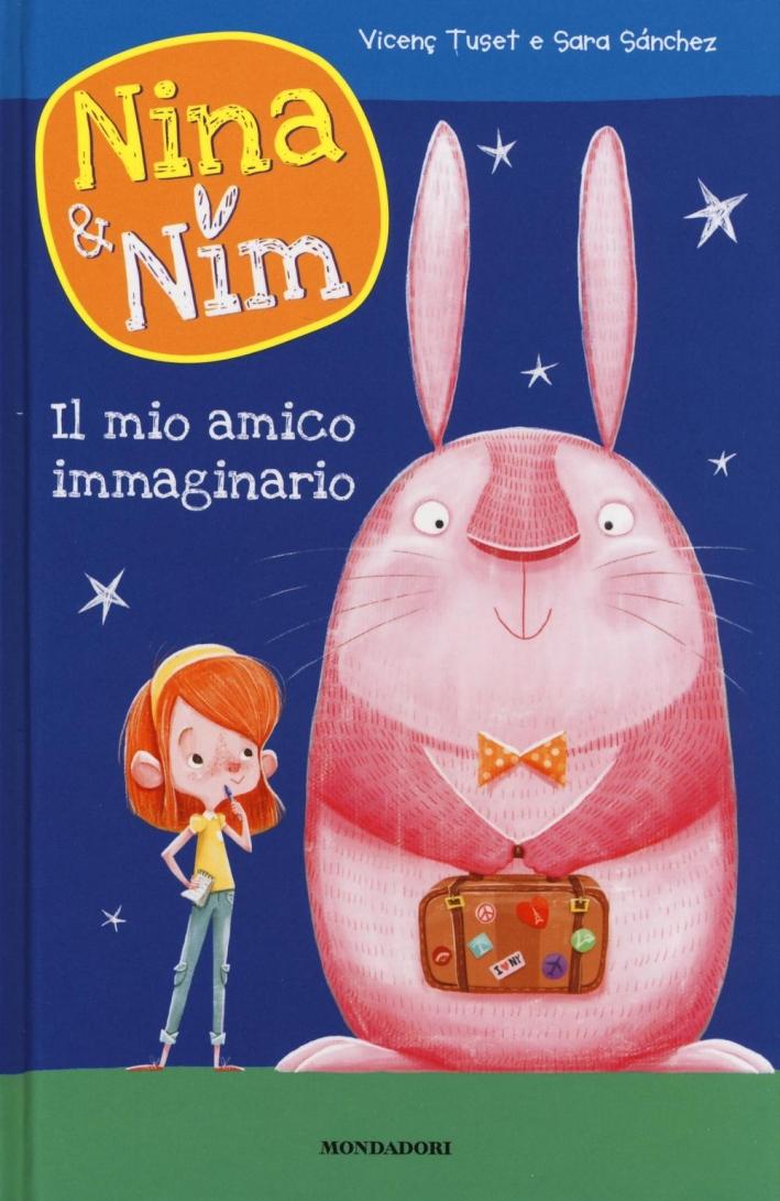 Il mio amico immaginario. Nina & Nim. Ediz. a colori. Vol. 1
