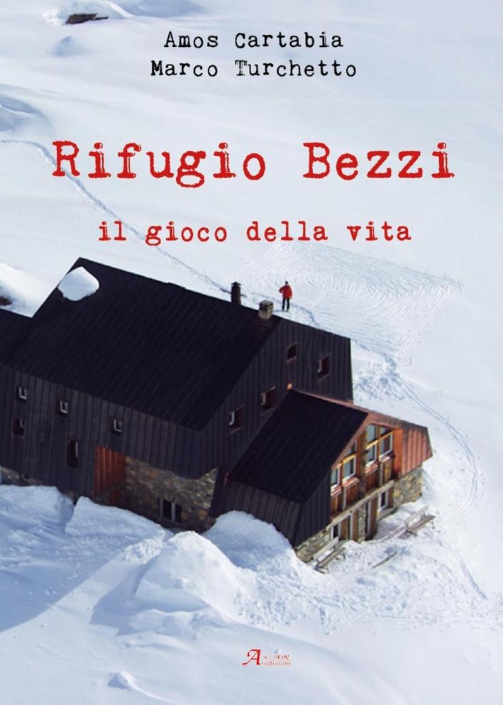 Rifugio Bezzi. Il gioco della vita.