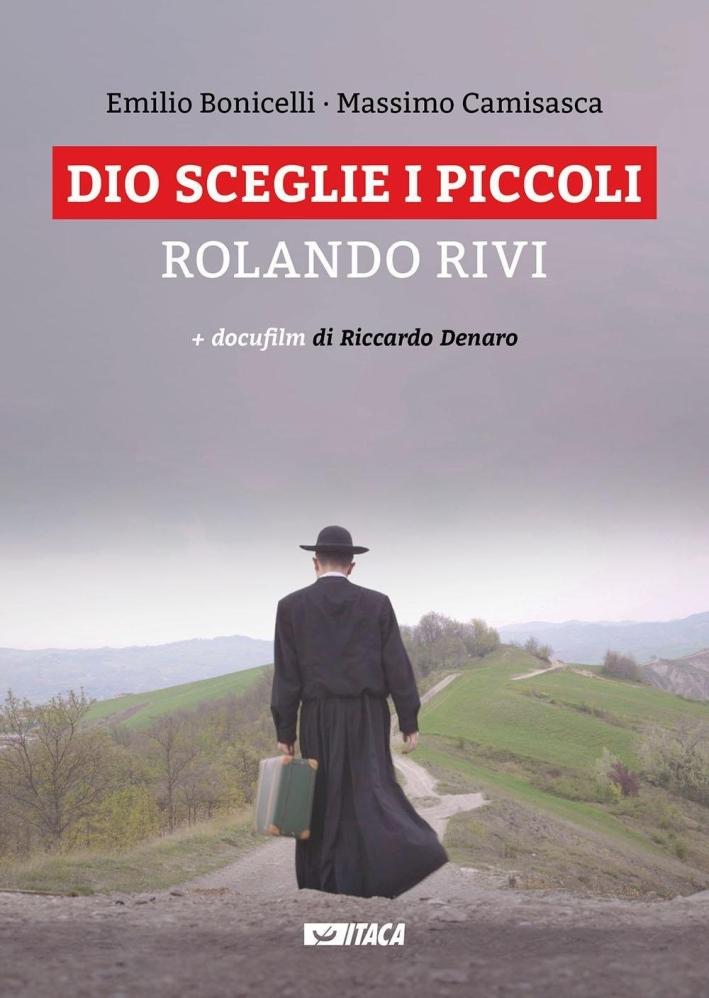 Dio sceglie i piccoli. Rolando Rivi. Con DVD.