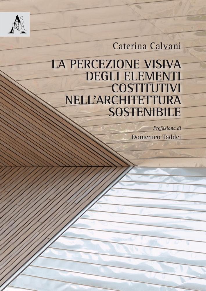 La percezione visiva degli elementi costitutivi nell'architettura sostenibile.