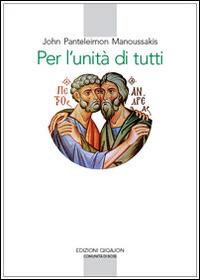 Per l'unità di tutti. Contributi al dialogo teologico fra Oriente e Occidente