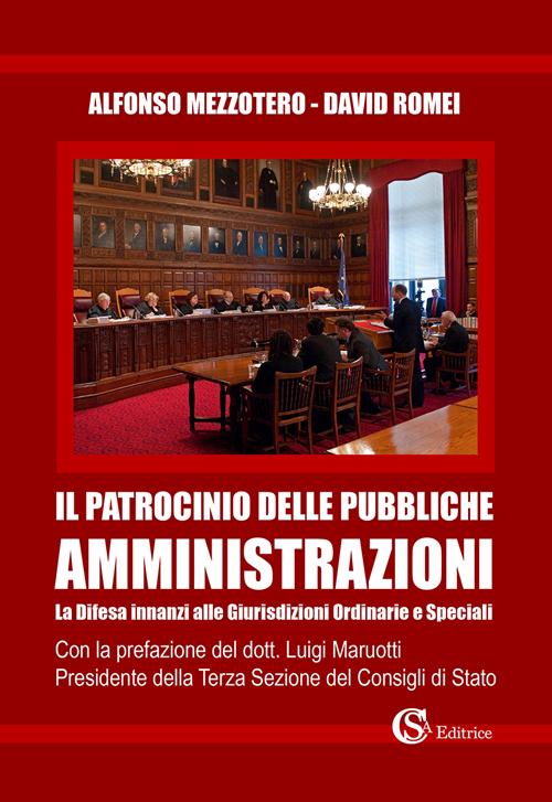 Il patrocinio delle pubbliche amministrazioni. La difesa innanzi alle giurisdizioni ordinarie e speciali.
