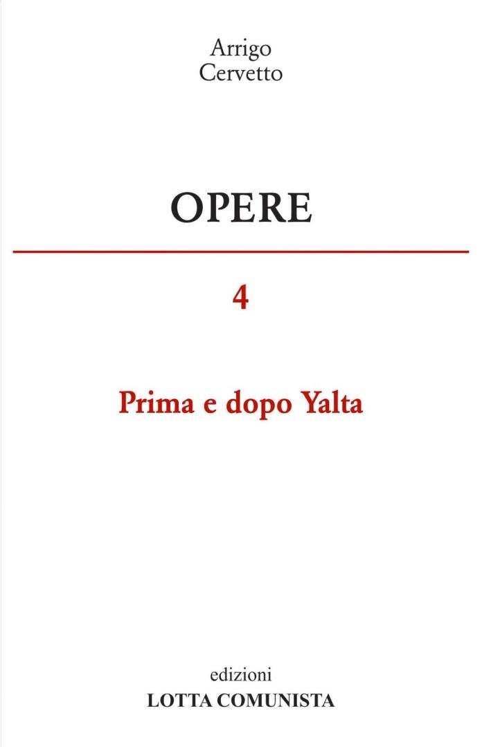 Opere. Vol. 4: Prima e dopo Yalta.