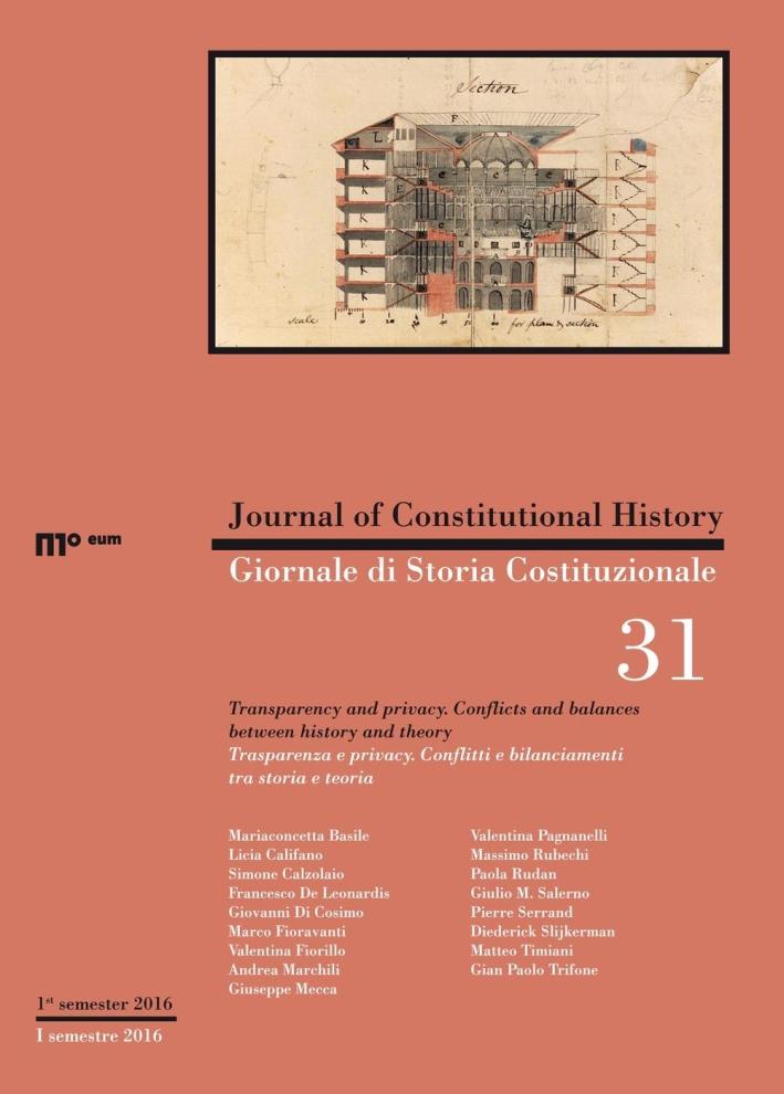 Giornale di storia costituzionale. Ediz. italiana e inglese. Vol. 31: Trasparenza e privacy