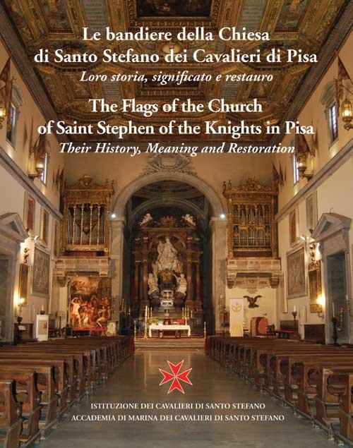 Le bandiere della chiesa di santo Stefano dei cavalieri di Pisa. Loro storia, significato e restauro