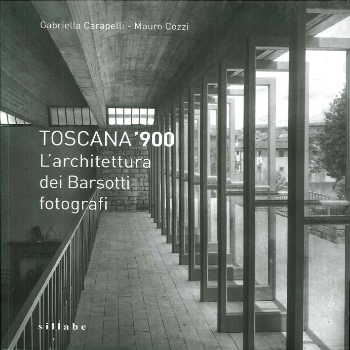 Toscana '900. L'Architettura dei Barsotti Fotografi.