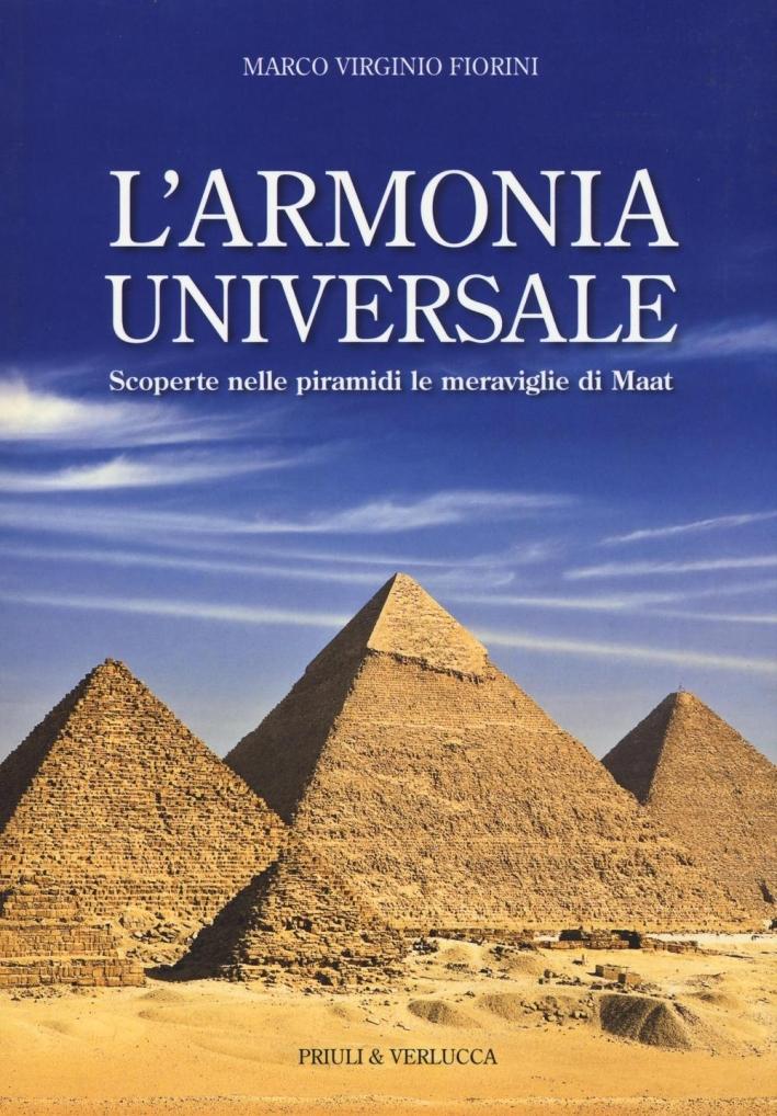 L'Armonia Universale. Scoperte nelle Piramidi le Meraviglie di Maat.
