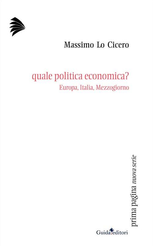 Quale politica economica? Europa, Italia, Mezzogiorno.