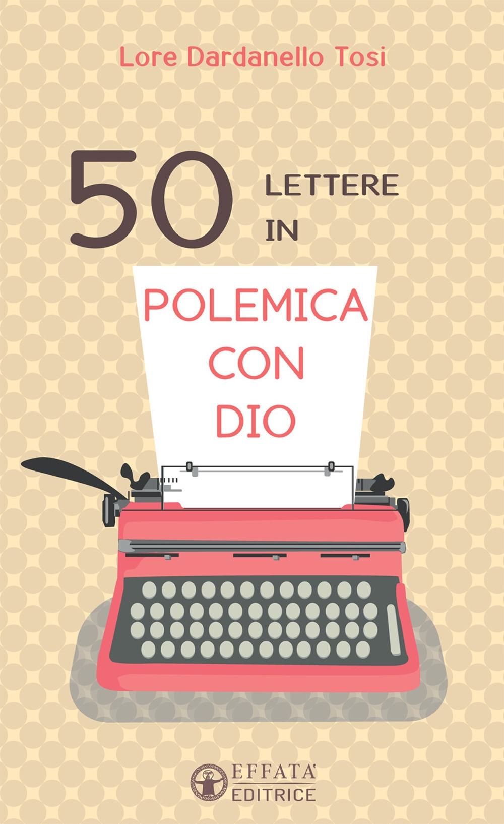 50 lettere in polemica con Dio.