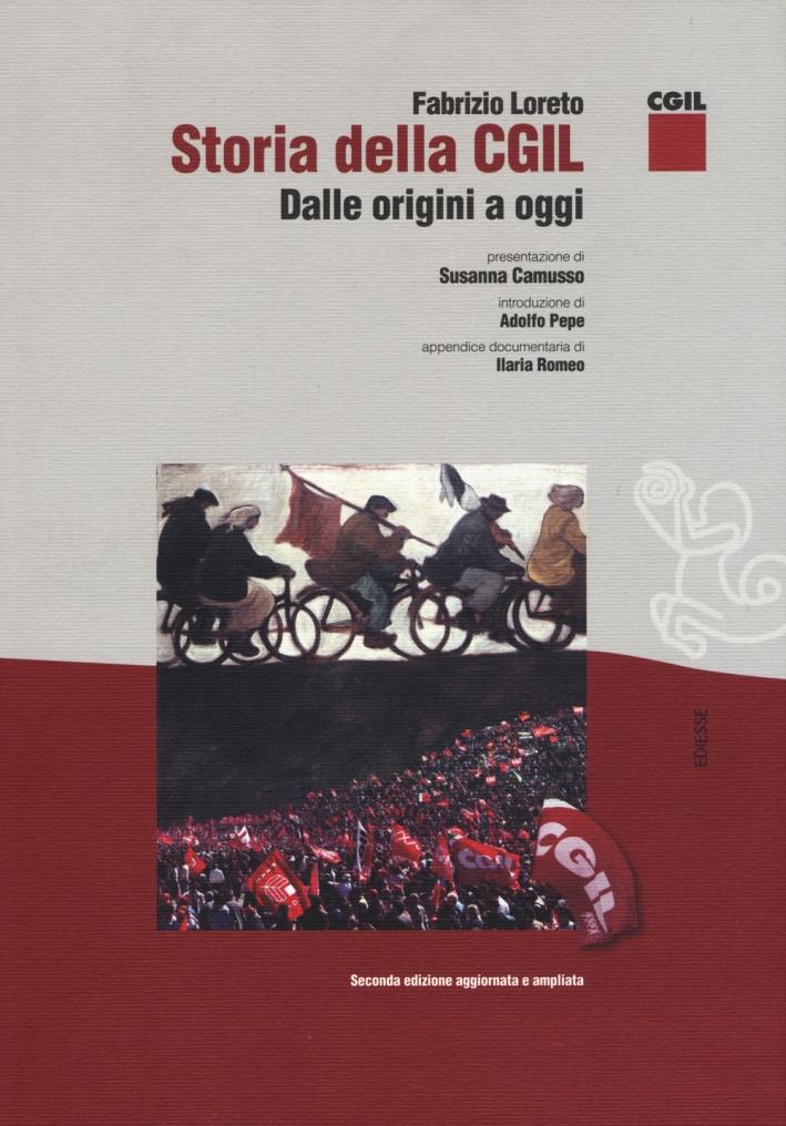 Storia della CGIL. Dalle origini ad oggi. Manuale per la formazione di delegati, lavoratori, dirigenti.