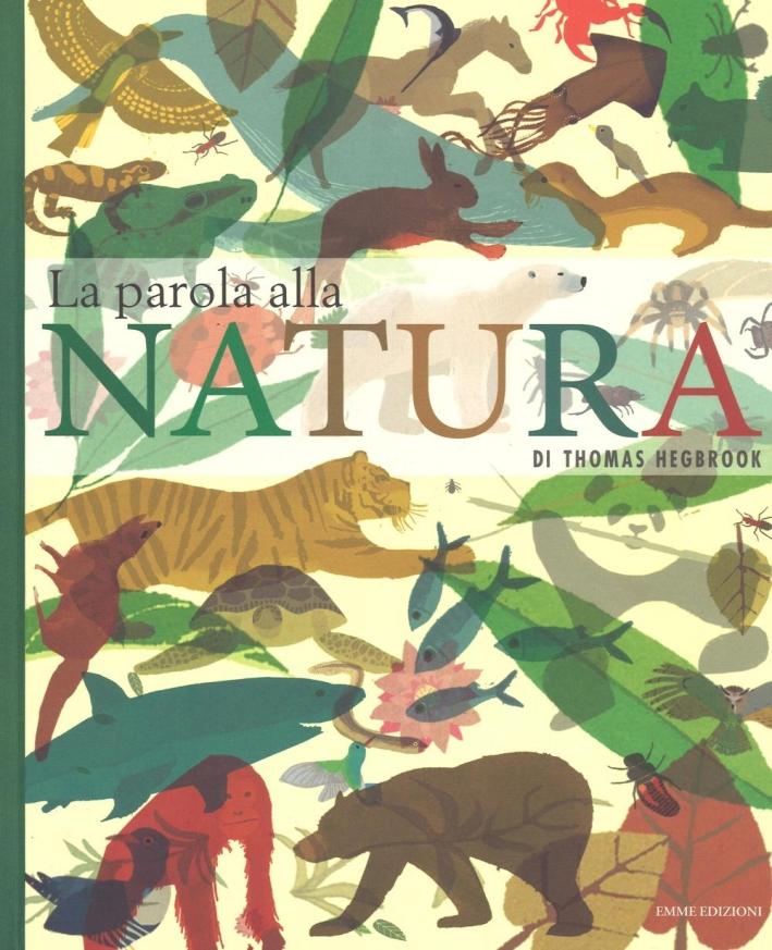 La parola alla natura.