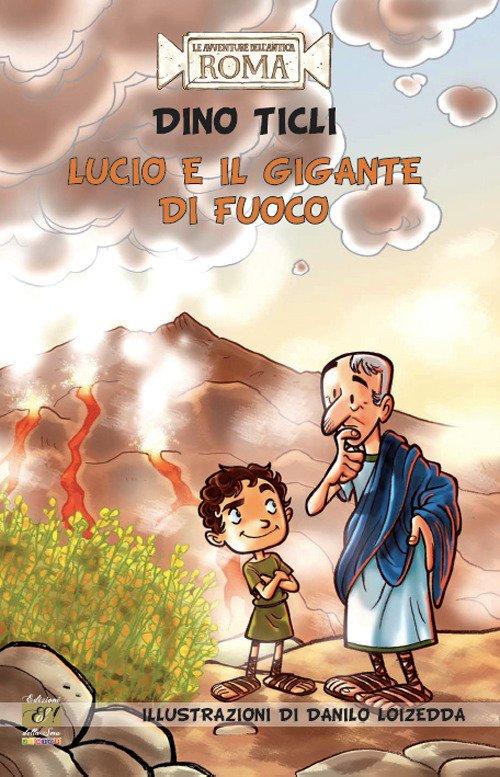 Lucio e il gigante di fuoco.