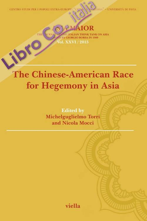 Asia Maior. Vol. XXVI. 2015. The Chinese-American Race for Hegemony in Asia.