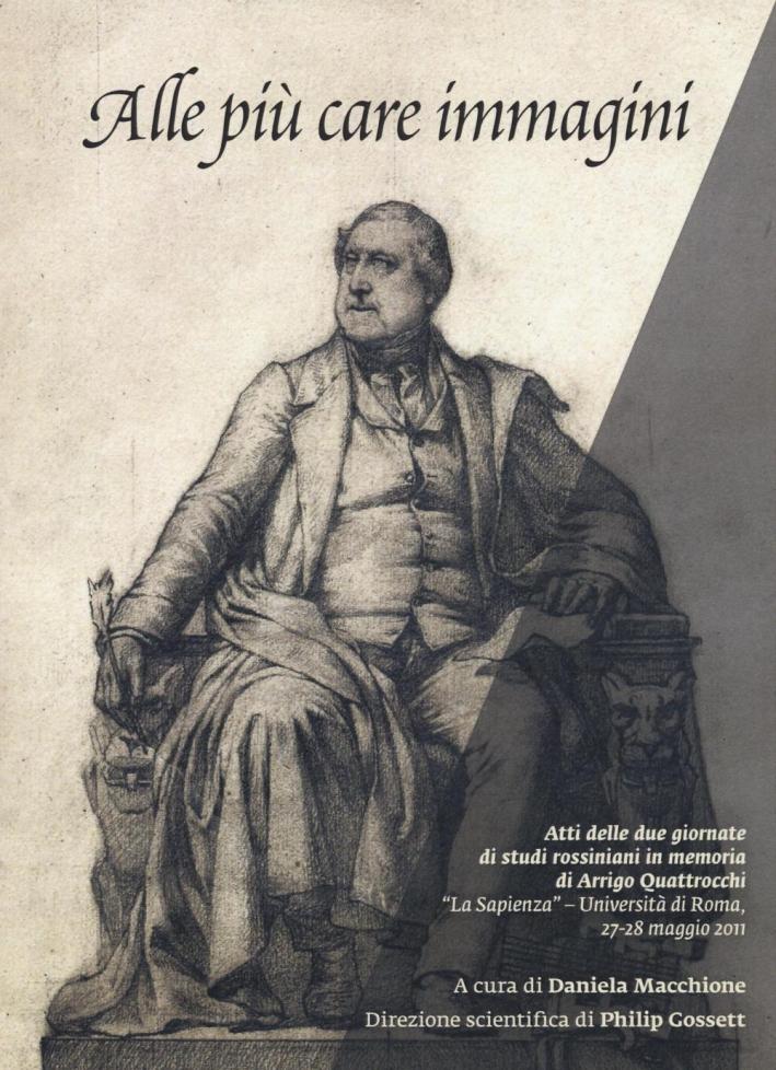 Alle più care immagini. Due giornate di studi rossiniani in memoria di Arrigo Quattrocchi (Roma, 27-28 maggio 2011)