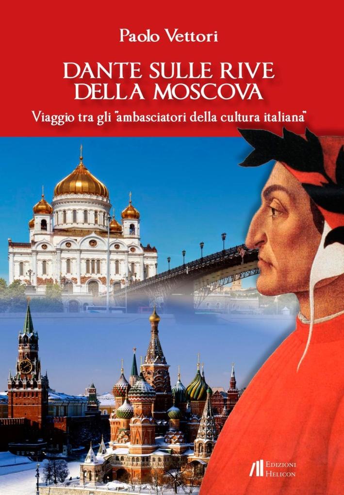 Dante sulle Rive della Moscova. Viaggio tra gli