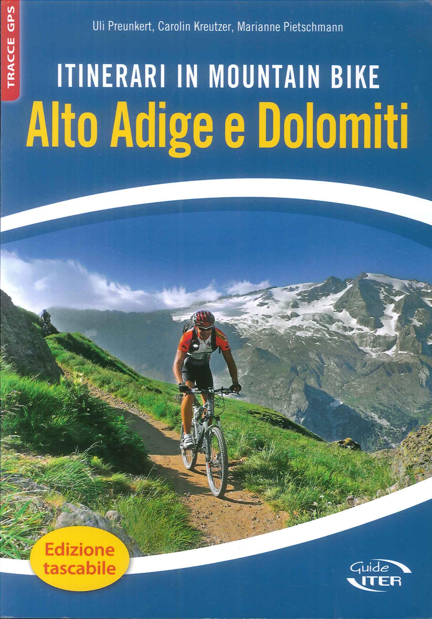 Itinerari in mountain bike. Alto Adige e Dolomiti.
