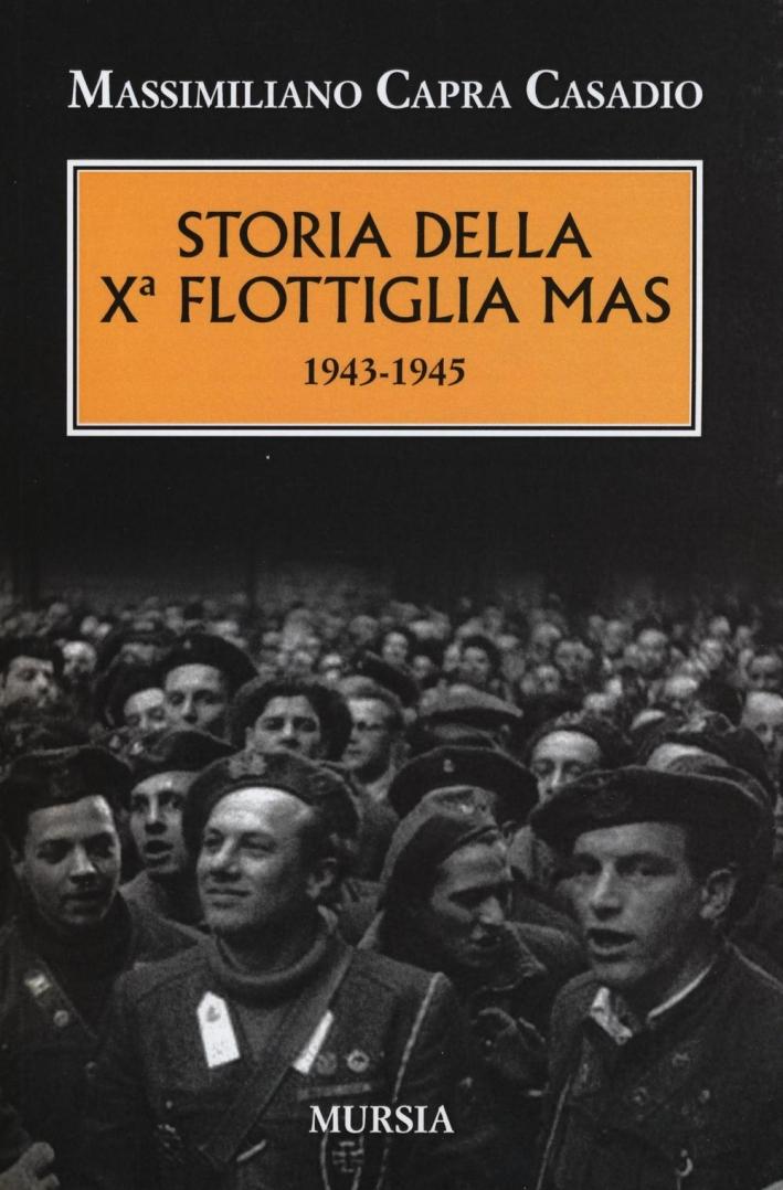Storia della Xª flottiglia Mas 1943-1945.