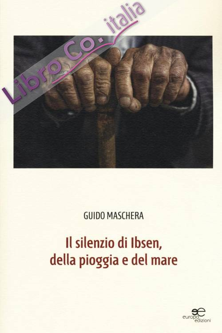 Il silenzio di Ibsen, della pioggia e del mare.
