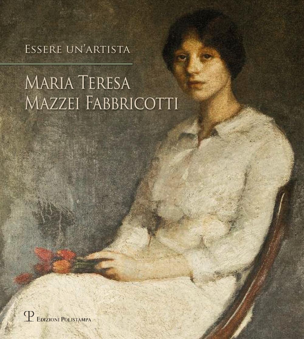 Essere un'Artista. Maria Teresa Mazzei Fabbricotti.