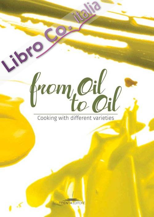 From oil to oil. Cooking with different varieties.