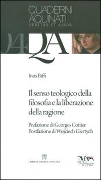 Il senso teologico della filosofia e la liberazione della ragione.