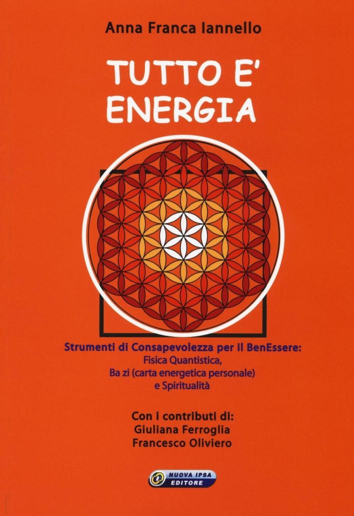 Tutto è energia.