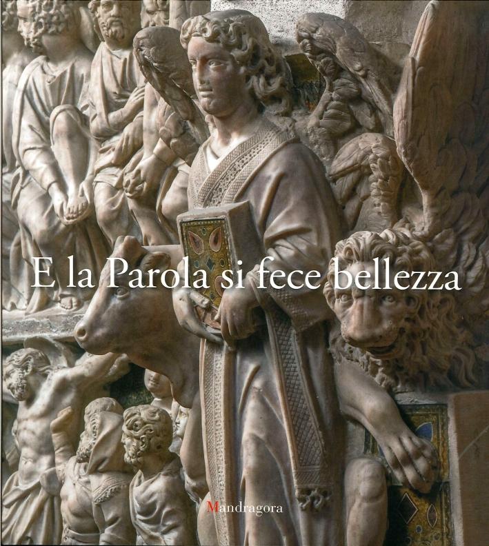 E la Parola si fece bellezza. Atti del Convegno Internazionale sugli amboni istoriati toscani.