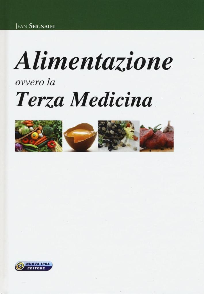 Alimentazione ovvero la terza medicina.