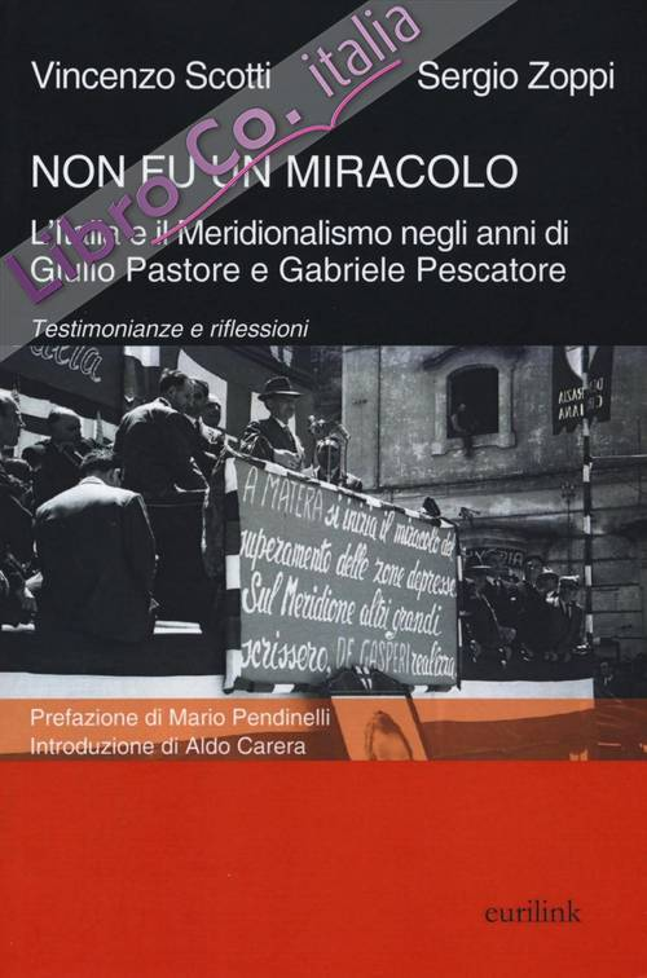 Non fu un miracolo: l'Italia e il meridionalismo...