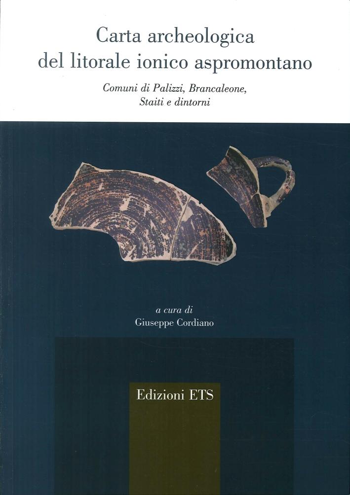 Carta Archeologica del Litorale Ionico Aspromontano. Comuni di Palazzi, Brancaleone, Staiti e Dintorni.